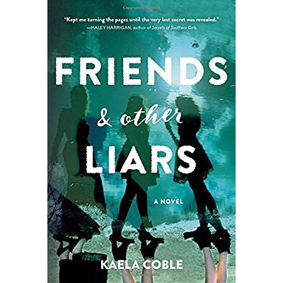 Blog Tour+Review & Excerpt: Friends and Other Liars by Kaela Coble.