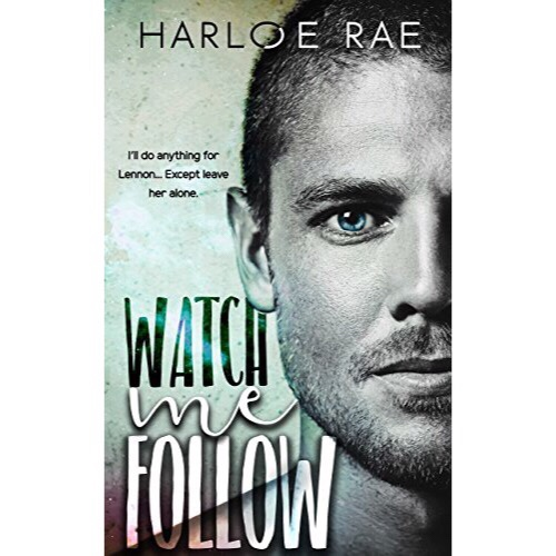 Release Blitz + Review: Watch Me Follow by Harloe Rae.