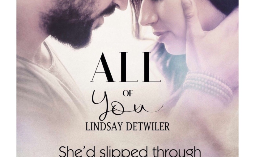 Release Blitz + Review: All of You by Lindsay Detwiler. 1/27/18!