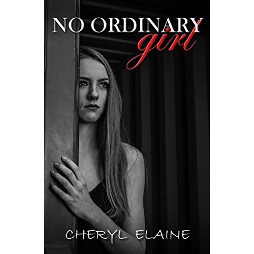 3 Day Blog Blitz: No Ordinary Girl by Cheryl Elaine.