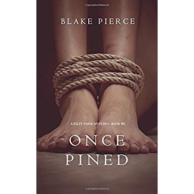 Review: Once Pined (A Riley Paige Mystery #6) by Blake Pierce.